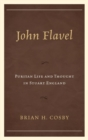 John Flavel : Puritan Life and Thought in Stuart England - eBook