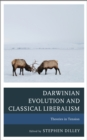Darwinian Evolution and Classical Liberalism : Theories in Tension - eBook