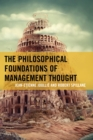 The Philosophical Foundations of Management Thought - Book