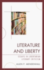 Literature and Liberty : Essays in Libertarian Literary Criticism - eBook