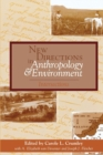 New Directions in Anthropology and Environment : Intersections - Book