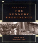 Debating the Kennedy Presidency - Book