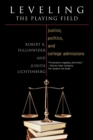 Leveling the Playing Field : Justice, Politics, and College Admissions - Book