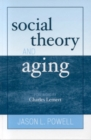 Social Theory and Aging - Book