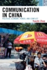 Communication in China : Political Economy, Power, and Conflict - Book
