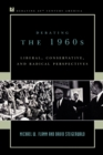 Debating the 1960s : Liberal, Conservative, and Radical Perspectives - Book