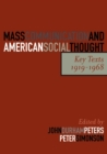 Mass Communication and American Social Thought : Key Texts, 1919-1968 - Book