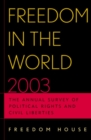 Freedom in the World 2003 : The Annual Survey of Political Rights and Civil Liberties - Book