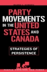 Party Movements in the United States and Canada : Strategies of Persistence - Book