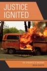 Justice Ignited : The Dynamics of Backfire - Book