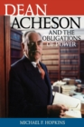 Dean Acheson and the Obligations of Power - Book