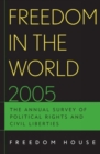 Freedom in the World 2005 : The Annual Survey of Political Rights and Civil Liberties - Book