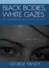 Black Bodies, White Gazes : The Continuing Significance of Race - Book