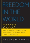 Freedom in the World 2007 : The Annual Survey of Political Rights and Civil Liberties - Book