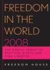 Freedom in the World 2008 : The Annual Survey of Political Rights and Civil Liberties - Book