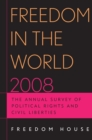 Freedom in the World 2008 : The Annual Survey of Political Rights and Civil Liberties - eBook