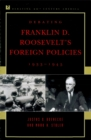 Debating Franklin D. Roosevelt's Foreign Policies, 1933-1945 - eBook
