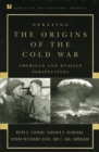Debating the Origins of the Cold War : American and Russian Perspectives - eBook