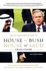 House of Bush, House of Saud : The Secret Relationship Between the World's Two Most Powerful Dynasties - Book