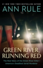 Green River, Running Red : The Real Story of the Green River Killer--America's Deadliest Serial Murderer - eBook