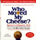 Who Moved My Cheese: The 10th Anniversary Edition: Unabridged 2CDs 1hr 45mins - Book