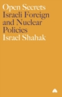 Open Secrets : Israeli Foreign and Nuclear Policies - Book