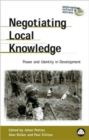 Negotiating Local Knowledge : Power and Identity in Development - Book