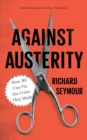 Against Austerity : How we Can Fix the Crisis they Made - Book
