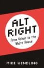 Alt-Right : From 4chan to the White House - Book