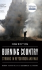 Burning Country : Syrians in Revolution and War - Book