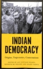 Indian Democracy : Origins, Trajectories, Contestations - Book
