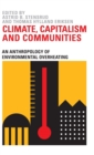Climate, Capitalism and Communities : An Anthropology of Environmental Overheating - Book