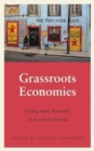 Grassroots Economies : Living with Austerity in Southern Europe - Book