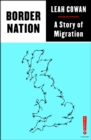 Border Nation : A Story of Migration - Book