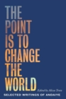 The Point is to Change the World : Selected Writings of Andaiye - Book
