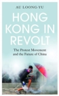 Hong Kong in Revolt : The Protest Movement and the Future of China - Book