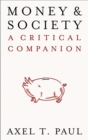 Money and Society : A Critical Companion - Book