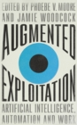 Augmented Exploitation : Artificial Intelligence, Automation and Work - eBook