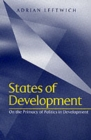 States of Development : On the Primacy of Politics in Development - Book