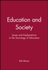 Education and Society : Issues and Explanations in the Sociology of Education - Book