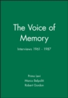 The Voice of Memory : Interviews 1961 - 1987 - Book