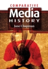 Comparative Media History : An Introduction: 1789 to the Present - Book