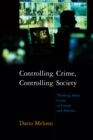 Controlling Crime, Controlling Society : Thinking about Crime in Europe and America - Book