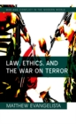 Law, Ethics, and the War on Terror - eBook