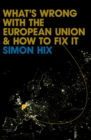 What's Wrong with the Europe Union and How to Fix It - eBook