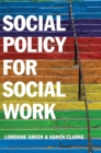 Social Policy for Social Work : Placing Social Work in its Wider Context - Book