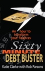 Sixty Minute Debt Buster : An hour to transform your finances - Book