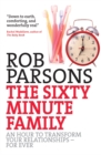 The Sixty Minute Family : An hour to transform your relationships - for ever - Book
