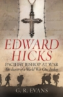 Edward Hicks: Pacifist Bishop at War : The Diaries of a World War One Bishop - Book