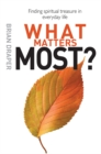 What Matters Most : Letting go of what you don't really need to find life itself - Book